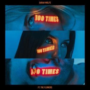تک موزیک: 100 times Sarah Wolfe ft. The Flowers