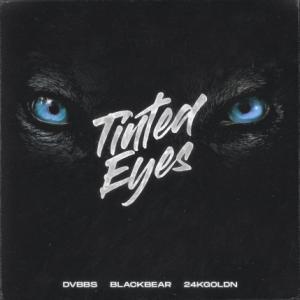 تک موزیک: Tinted eyes Dvbbs ft. Blackbear ft. 24kgoldn