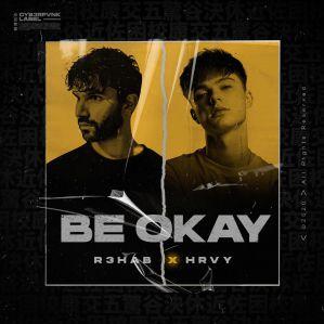 تک آهنگ Be Okay R3habHrvy