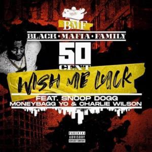 تک موزیک: Wish me luck - extended explicit version 50cent ft. Snoop Dogg ft. Charlie Wilson ft. Moneybagg Yo
