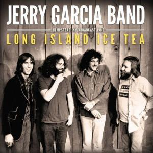 آلبوم: Long island ice tea Jerry Garcia Band
