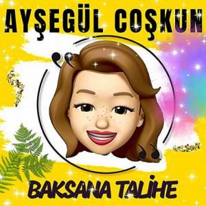 تک موزیک: Baksana talihe Aysegul Coskun