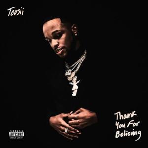 آلبوم: Thank you for believing Toosii