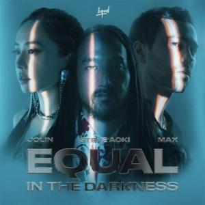 تک موزیک: Equal in the darkness Steve Aoki ft. Max ft. Jolin Tsai