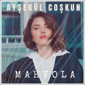 تک موزیک: Mahvola Aysegul Coskun