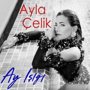 تک موزیک: Ay isigi Ayla Celik