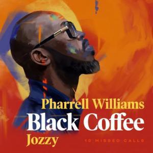تک موزیک: 10 missed calls Pharrell Williams ft. Black Coffee ft. Jozzy