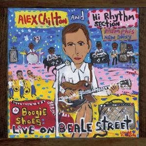 آلبوم: Boogie shoes: live on beale street Alex Chilton ft. Hi Rhythm Section