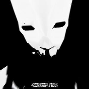 تک موزیک: Goosebumps - remix Travis Scott ft. Hvme
