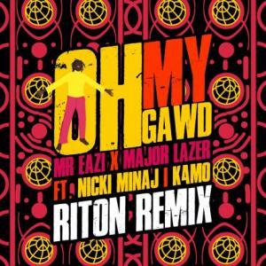 تک موزیک: Oh my gawd - riton remix Nicki Minaj ft. Major Lazer ft. Mr Eazi ft. K4mo