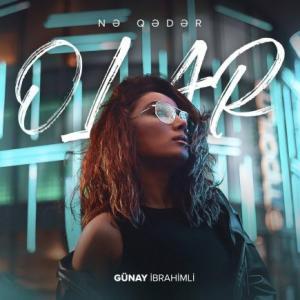 تک موزیک: Ne qeder ola Gunay Ibrahimli