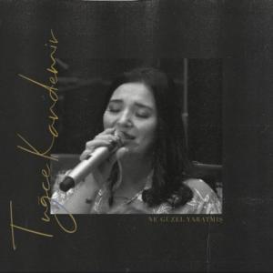 تک موزیک: Ne guzel yaratmis Tugce Kandemir