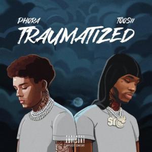 تک موزیک: Traumatized Phora ft. Toosii
