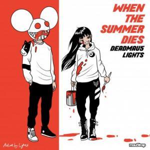 تک موزیک: When the summer dies Deadmau5 ft. Lights