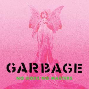آلبوم No Gods No Masters Garbage